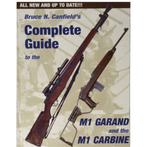 Complete-Guide-to-the-M1-Garand-and-the-M1-Carbine-bruce-canfield