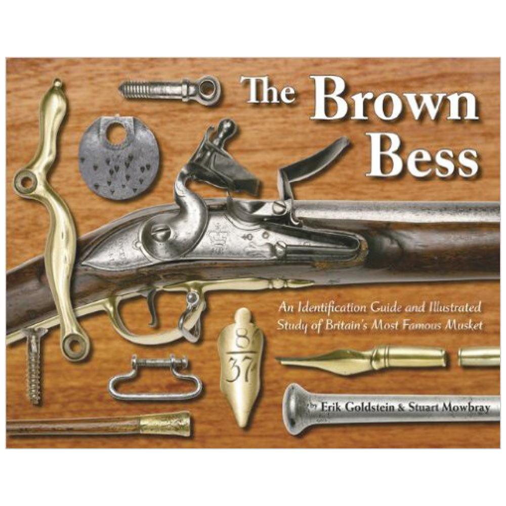 The Brown Bess By Erik Goldstein & Stuart Mowbray