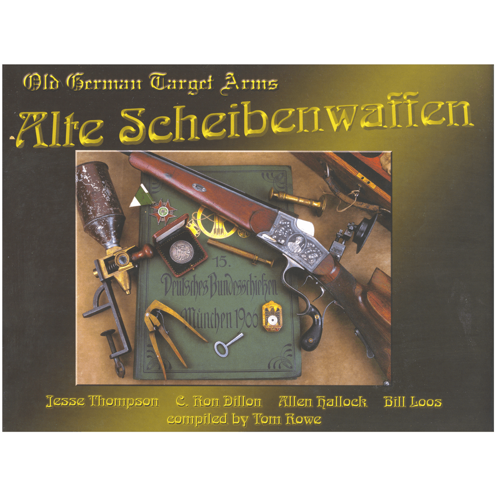 Alte Scheibenwaffen, Volume I By Thompson, Dillion, Hallock & Loos