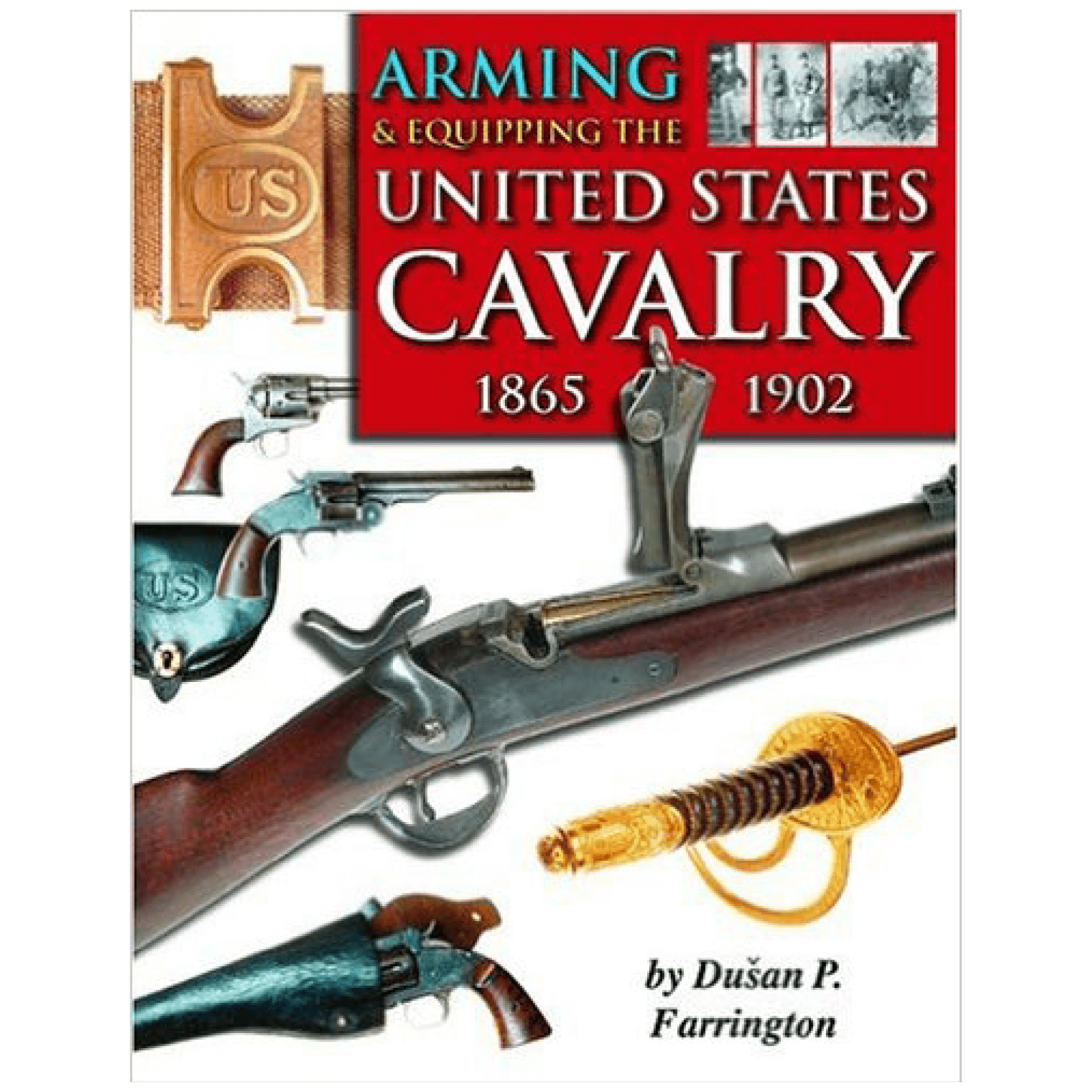 Arming & Equipping The U.S. Cavalry 1865-1902 By Farrington
