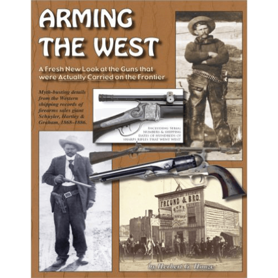 Arming The West By Herb Houze