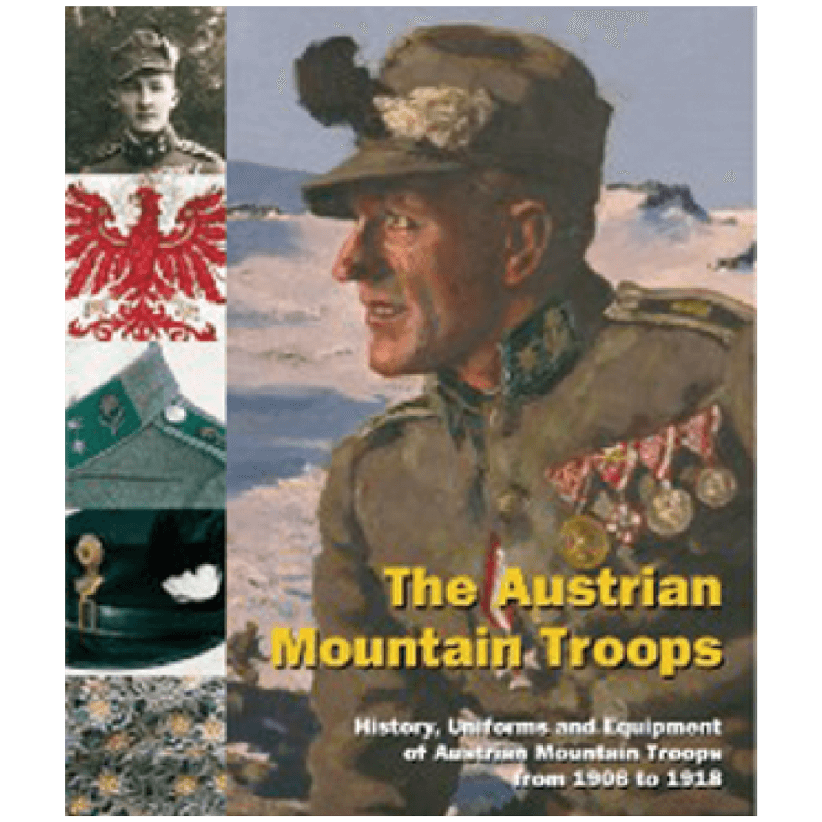 The Austrian Mountain Troops History By Dr. M. Christian Ortner