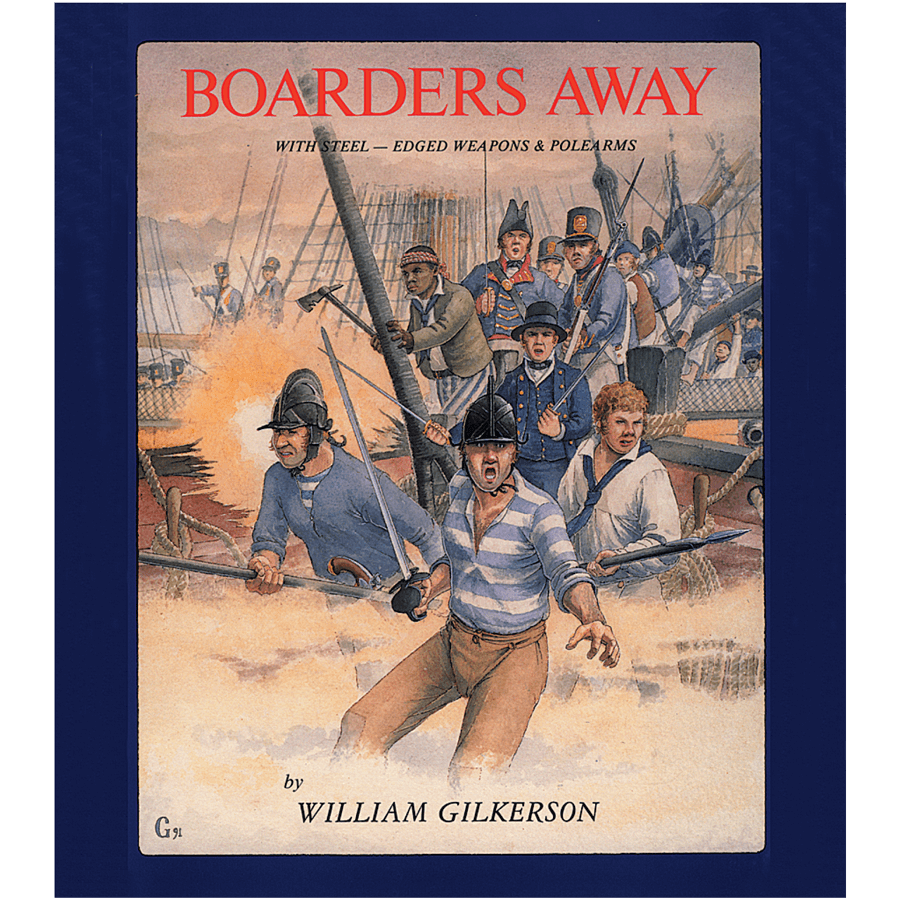 Boarders Away, Volume I: With Steel By William Gilkerson
