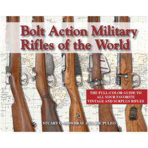 Bolt Action Military Rifles Of The World By Mowbray & Puleo