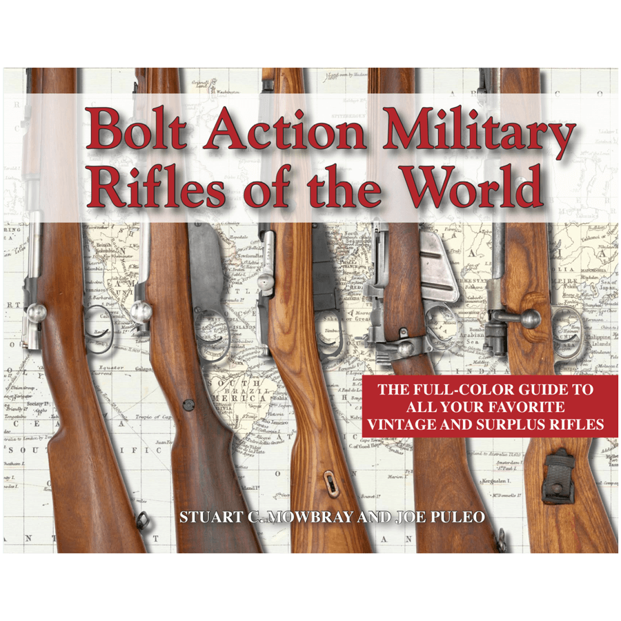 Bolt Action Military Rifles Of The World By Stuart C. Mowbray