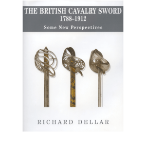 The British Cavalry Sword By Richard Dellar