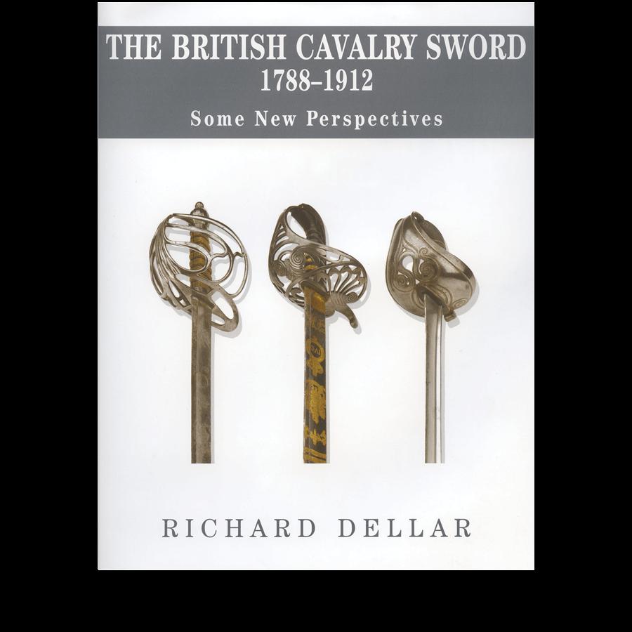 The British Cavalry Sword By Richard Dellar