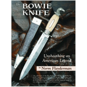 The Bowie Knife By Norm Flayderman
