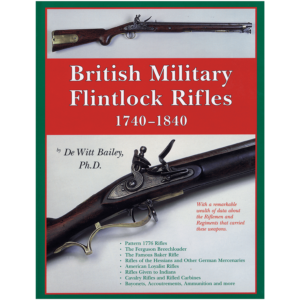 British Military Flintlock Rifles 1740-1840 By Bailey