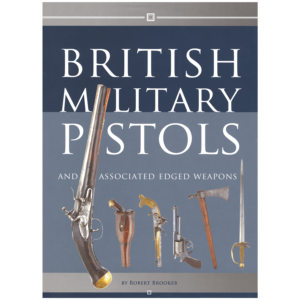 British Military Pistols By Robert Brooker