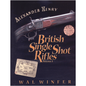 British Single Shot Rifles Volume 1