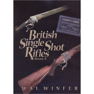 British Single Shot Rifles Volume 2