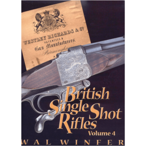 British Single Shot Rifles Volume 4