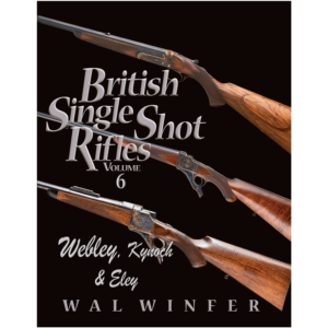British Single Shot Rifles Volume 6