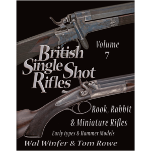 British Single Shot Rifles Volume 7