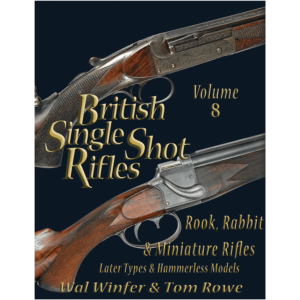 British Single Shot Rifles Volume 8
