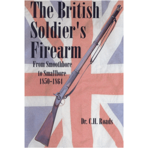 The British Soldier's Firearm By Roads