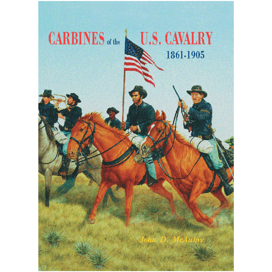 Carbines Of The U.S. Cavalry 1861–1905 By McAulay