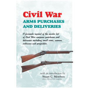 Civil War Arms Purchases And Deliveries By Stuart Mowbray