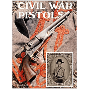 Civil War Pistols By John D. McAulay