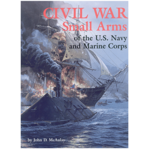 Civil War Small Arms By John D. McAulay