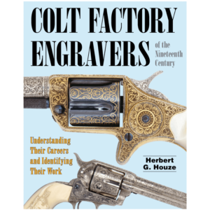 Colt Factory Engravers Of The 19th Century By Houze