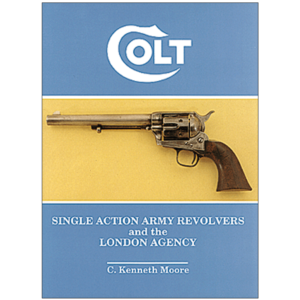 Colt Single Action Army Revolvers And The London Agency By Moore