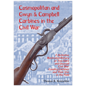 Cosmopolitan And Gwyn & Campbell Carbines In The Civil War