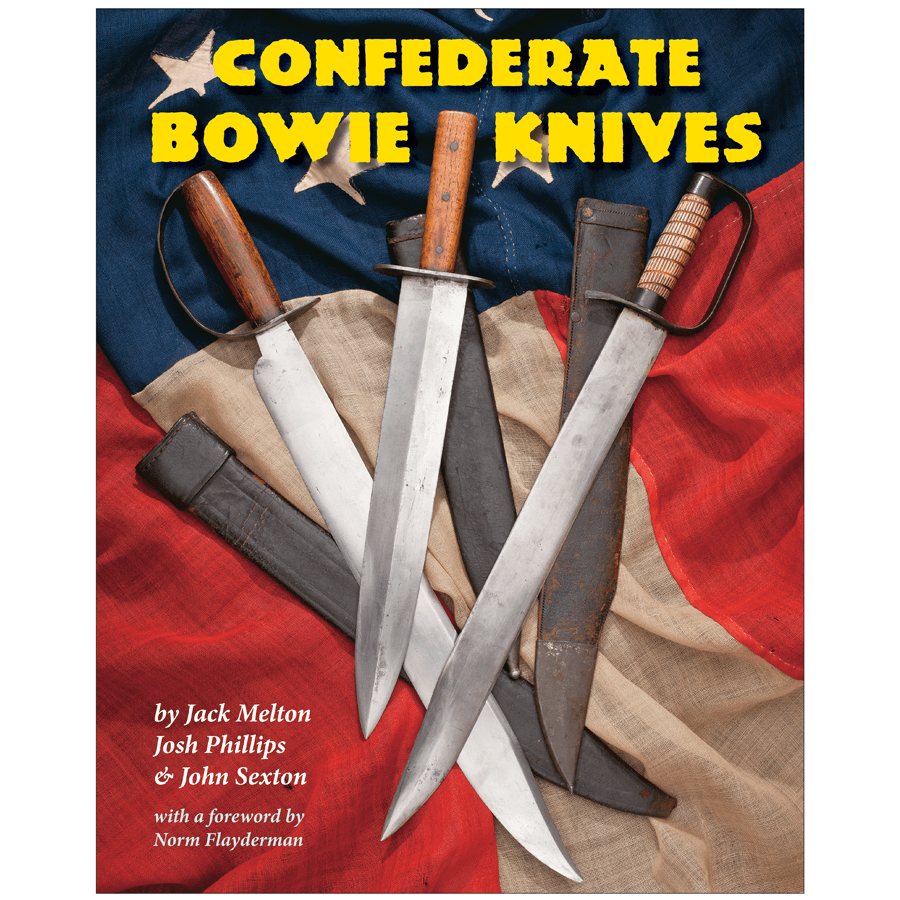 Confederate Bowie Knives By Melton, Phillips & Sexton