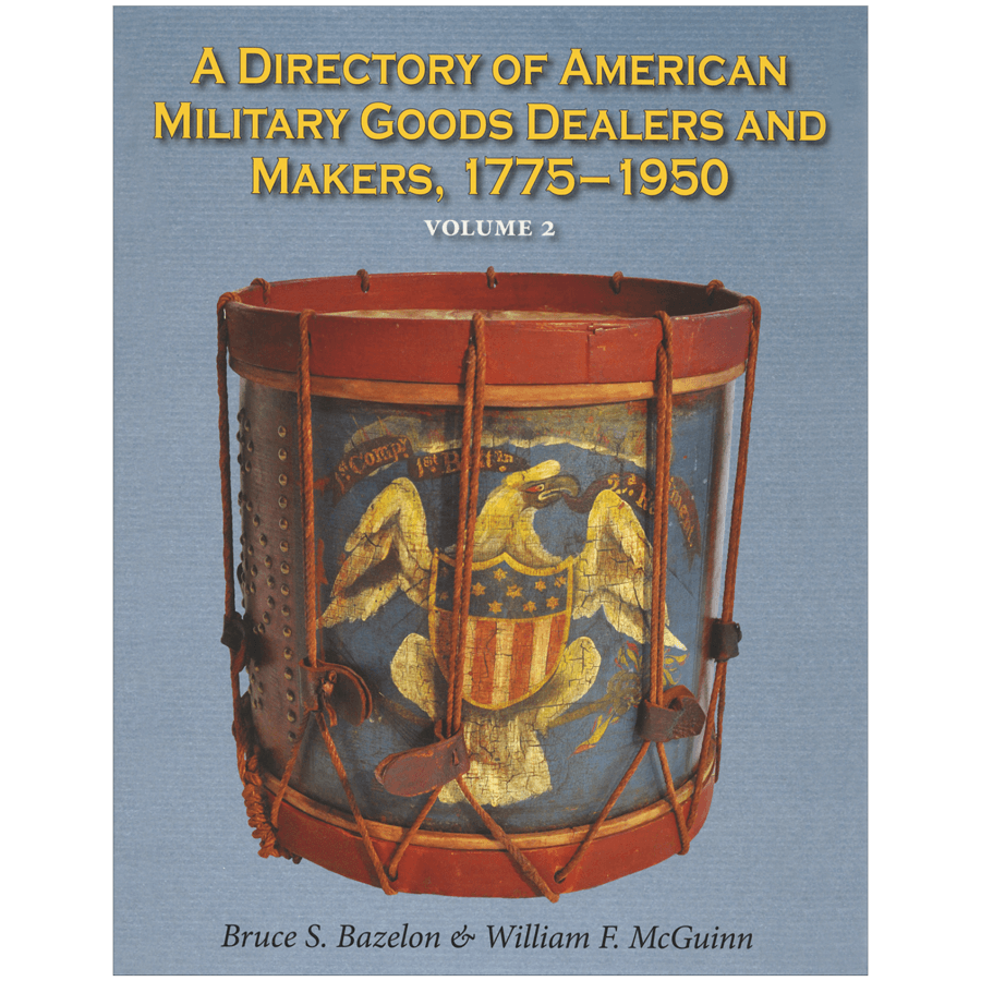Directory Of American Military Goods Dealers And Makers Volume 2 By Bazelon