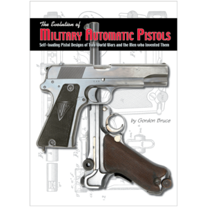 The Evolution Of Military Automatic Pistols By Bruce