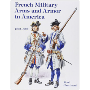 French Military Arms and Armor-Chartrand