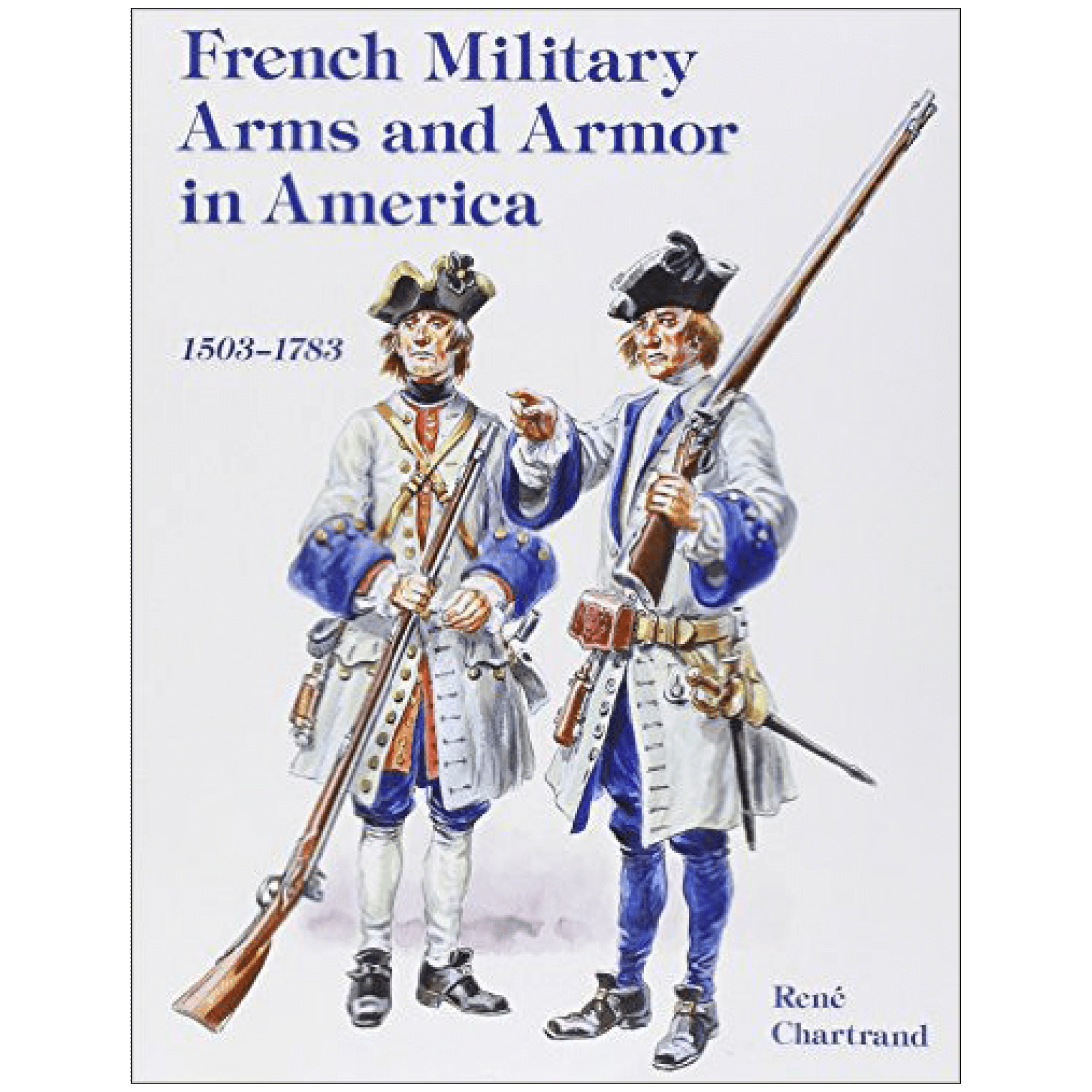 French Military Arms And Armor In America By Chartrand