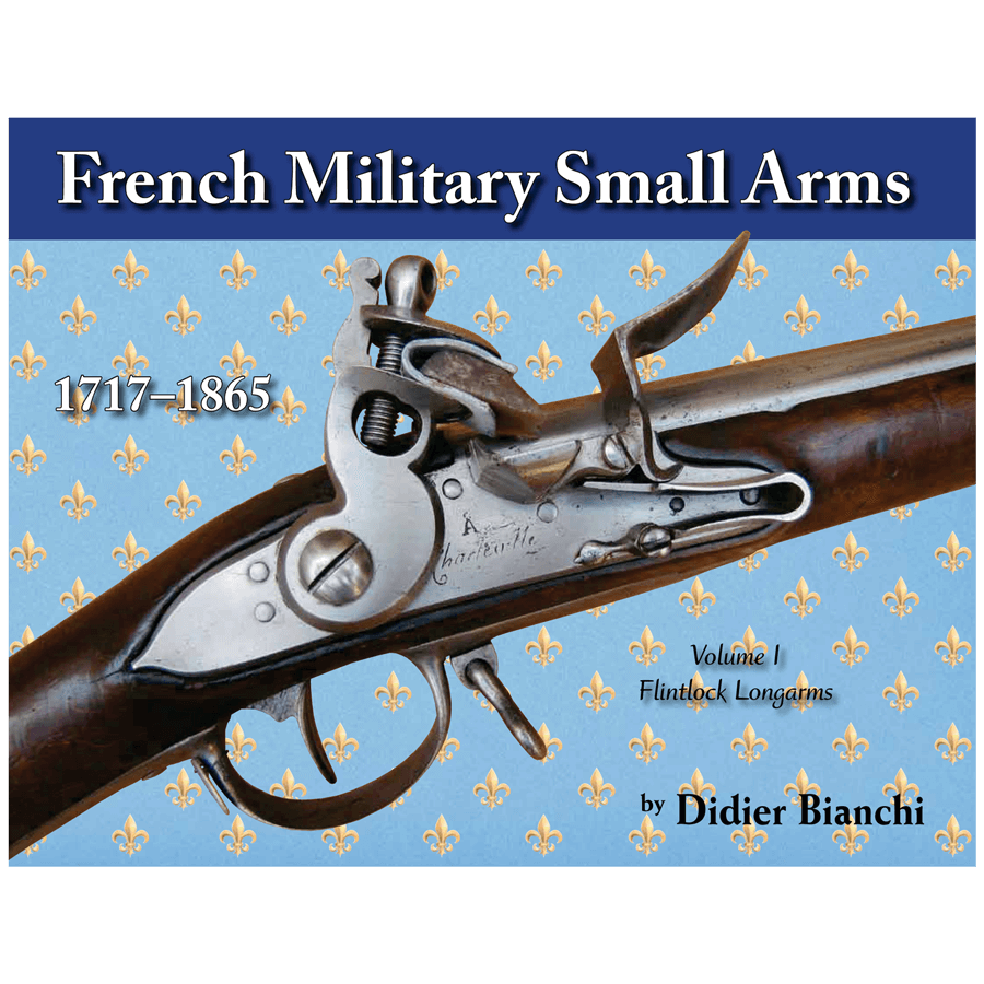 French Military Small Arms, Volume 1 By Didier Bianchi