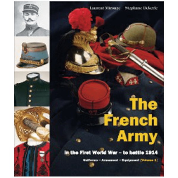 The French Army In The First World War Volume 1