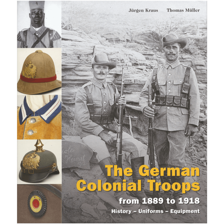 The German Colonial Troops From 1889 To 1918 By Kraus & Müller