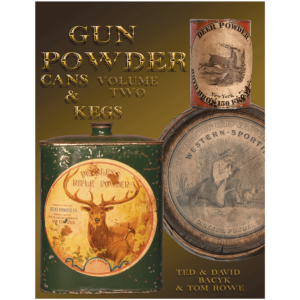 Gun Powder Cans & Kegs Volume II By Bacyk & Rowe