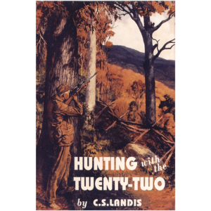 Hunting With The Twenty-Two By Charles Landis