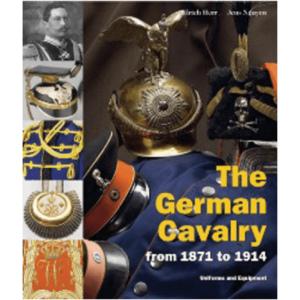 The German Cavalry 1871–1914 By Ulrich Herr And Jens Nguyen