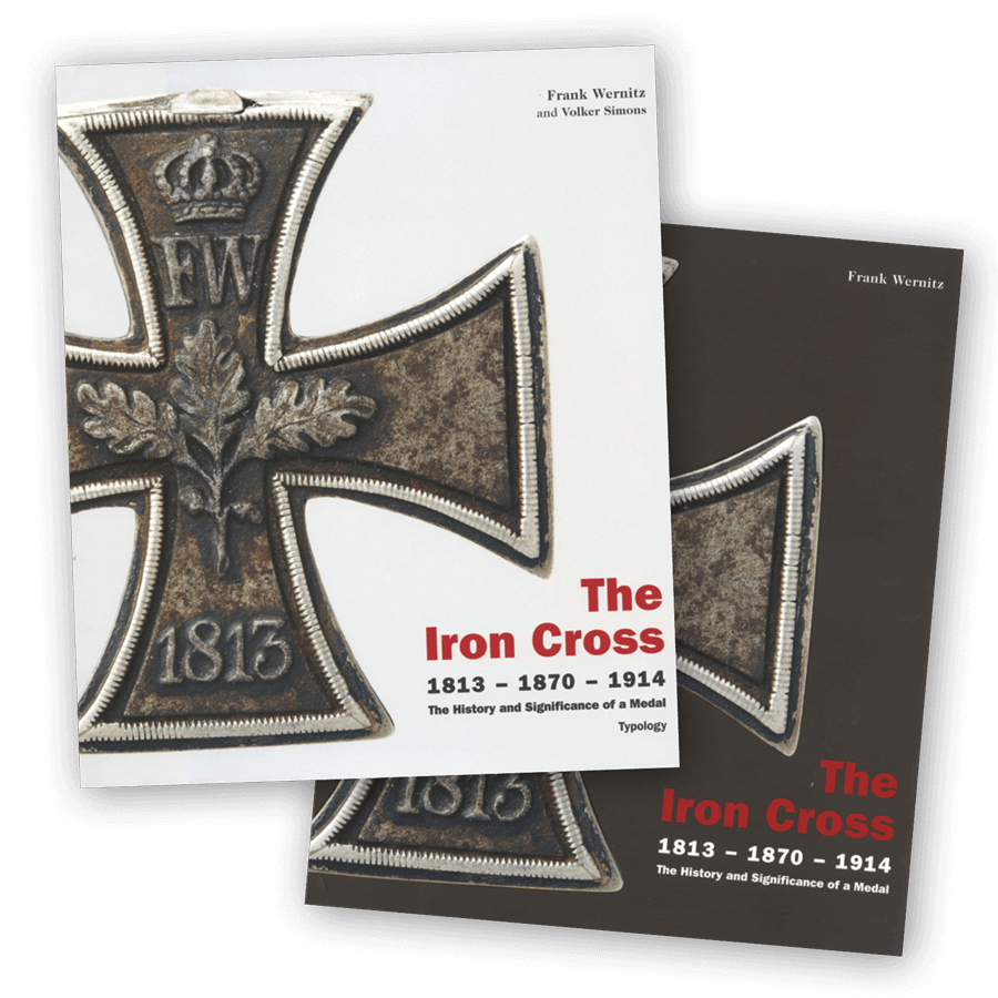 The Iron Cross 1813–1870–1914 By Frank Wernitz