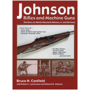 Johnson Rifles And Machine Guns By Canfield