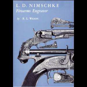 L.D. Nimschke: Firearms Engraver By Wilson