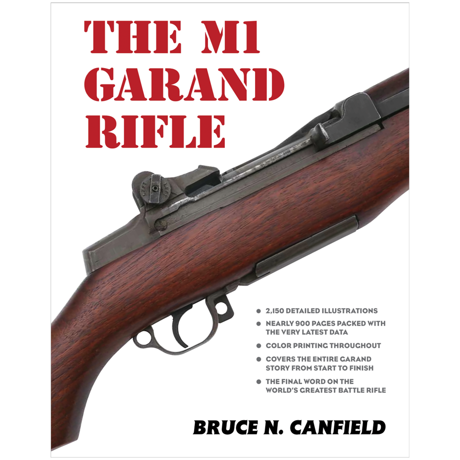 The M1 Garand Rifle By Bruce N. Canfield