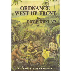 Ordnance Went Up Front By Roy F. Dunlap