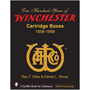 100 Years Of Winchester Cartridge Boxes By Giles & Shuey