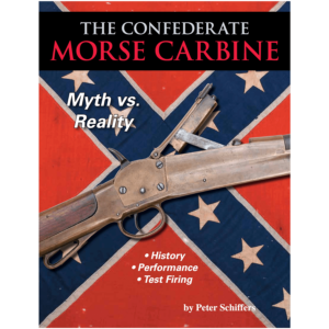 The Confederate Morse Carbine By Schiffers