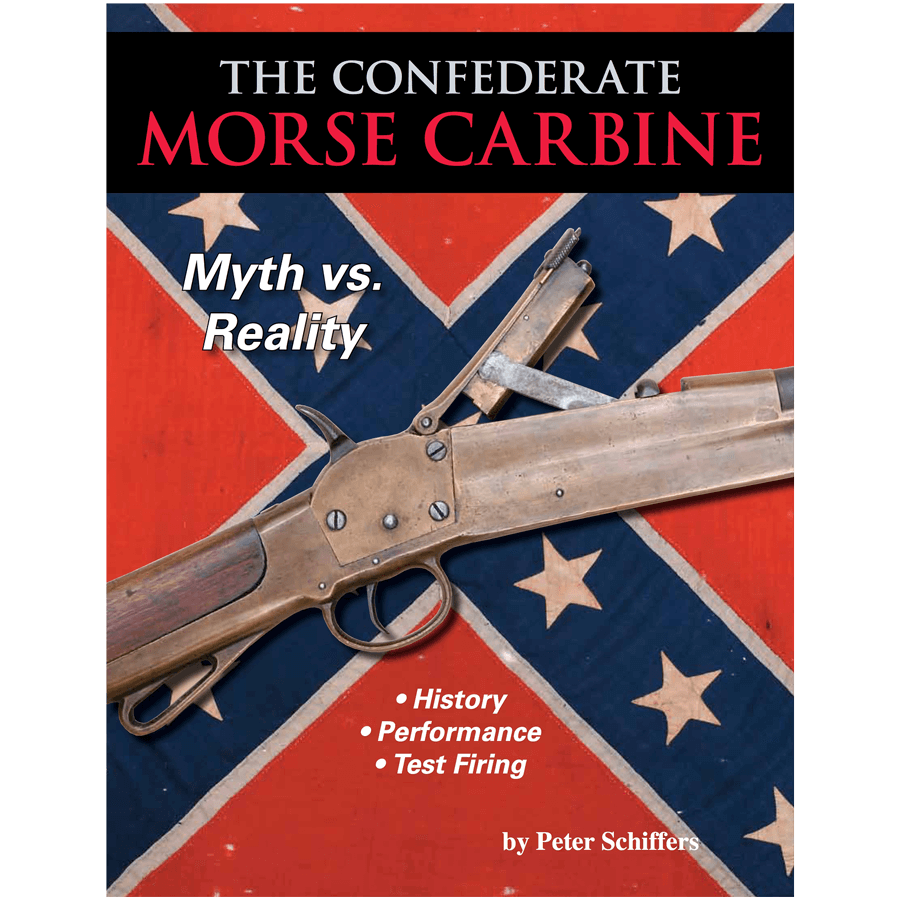 The Confederate Morse Carbine By Peter Schiffers