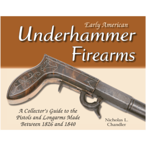 Early American Underhammer Firearms By Chandler