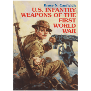 US-Infantry-Weapons-of-the-First-World-War
