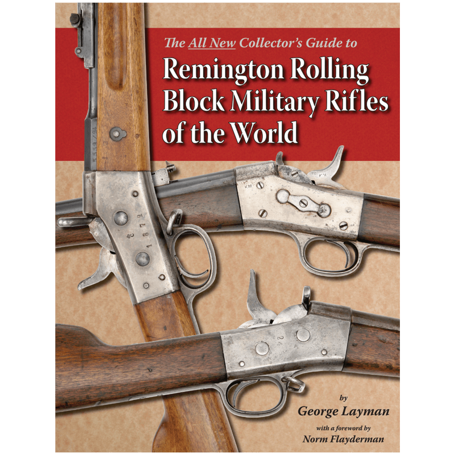Remington Rolling Block Rifles By George Layman